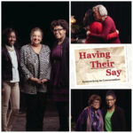 Our elder and youth participants created strong bonds during Having Their Say. Left: Elyse Patterson, Patricia Wrice, and Natalie Best. Top Right: Our youngest participant, Tyra Harris, shares a moment with Janet Lee Jackson. Bottom Right: Our eldest participant (with Zakiya Evans), Geraldine Jones, was the first African-American music teacher in Hartford. Portraits by Miceli Productions.